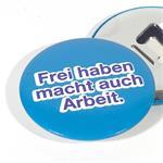 """Flaschenöffner Button """"Frei haben.."""" magnetisch, ø 5,6 cm"""