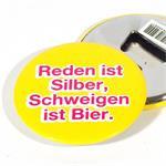 """Flaschenöffner Button """"Reden ist Silber..."""" magnetisch, ø 5,6 cm"""